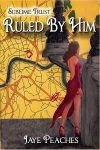 Ruled by Him E-BOOK Front Cover 600x800