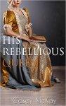 his rebellious queen